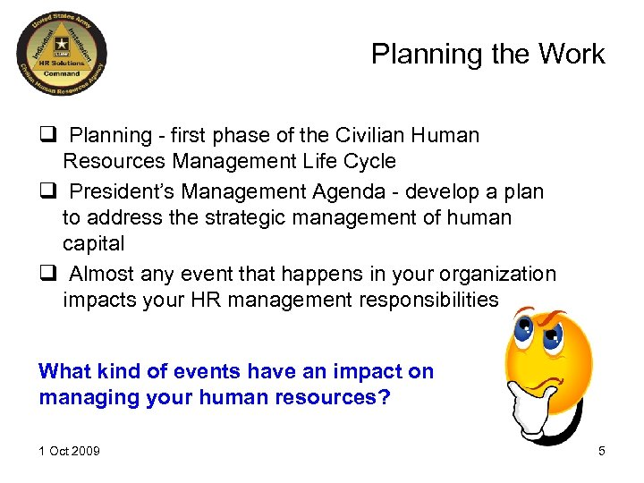 Planning the Work q Planning - first phase of the Civilian Human Resources Management