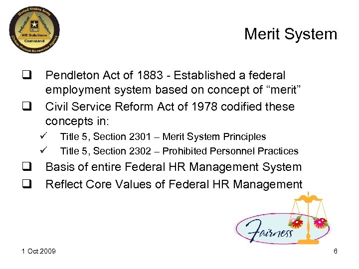 Merit System q q Pendleton Act of 1883 - Established a federal employment system