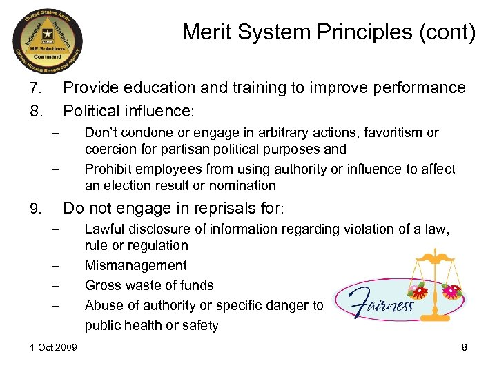Merit System Principles (cont) Provide education and training to improve performance Political influence: 7.