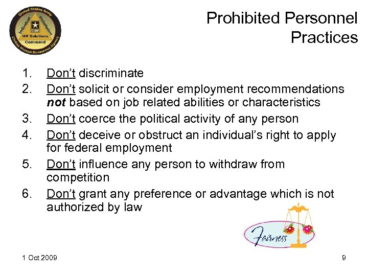 Prohibited Personnel Practices 1. 2. 3. 4. 5. 6. Don't discriminate Don't solicit or