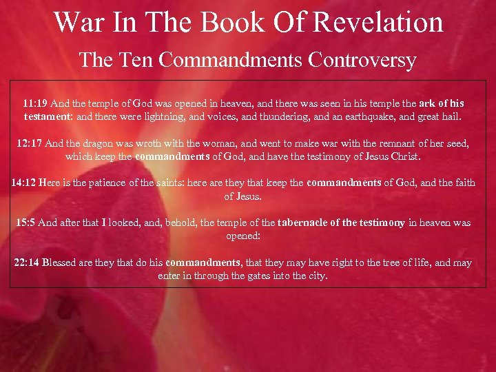 War In The Book Of Revelation The Ten Commandments Controversy 11: 19 And the