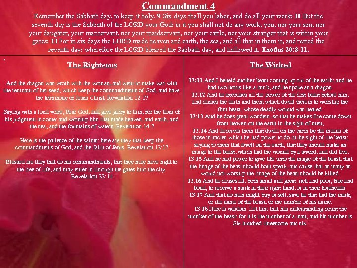 Commandment 4 Remember the Sabbath day, to keep it holy. 9 Six days shall