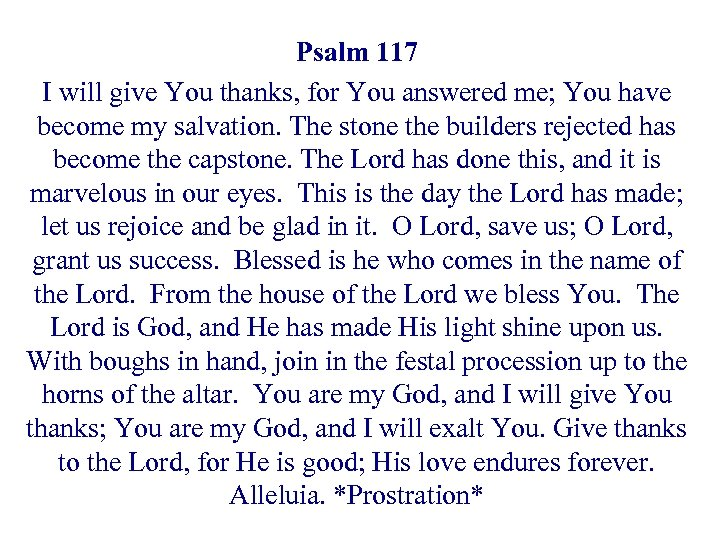Psalm 117 I will give You thanks, for You answered me; You have become