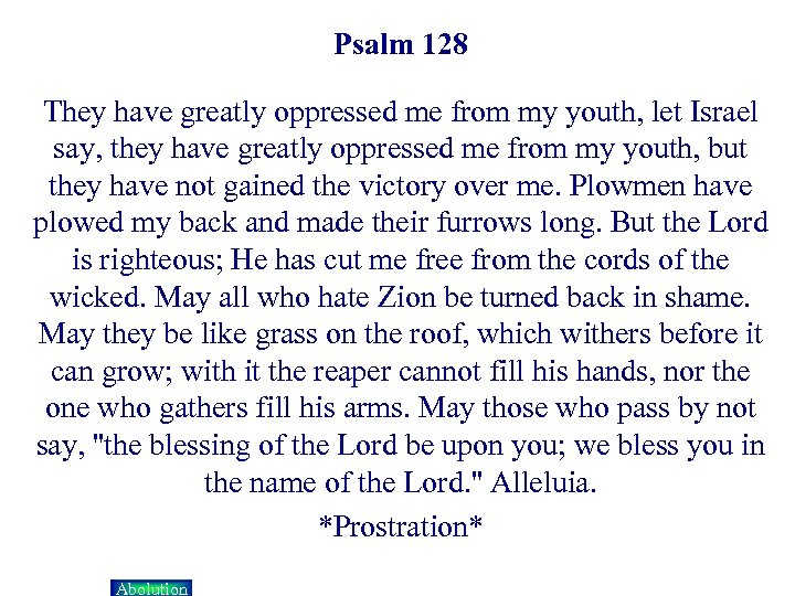 Psalm 128 They have greatly oppressed me from my youth, let Israel say, they