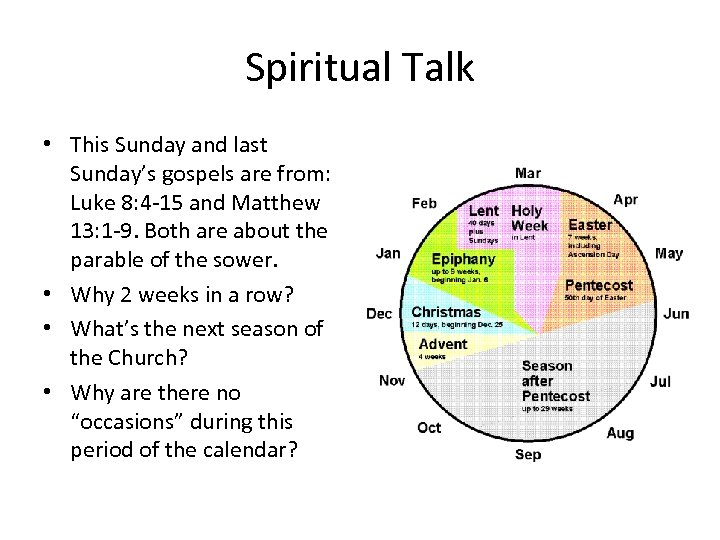 Spiritual Talk • This Sunday and last Sunday's gospels are from: Luke 8: 4