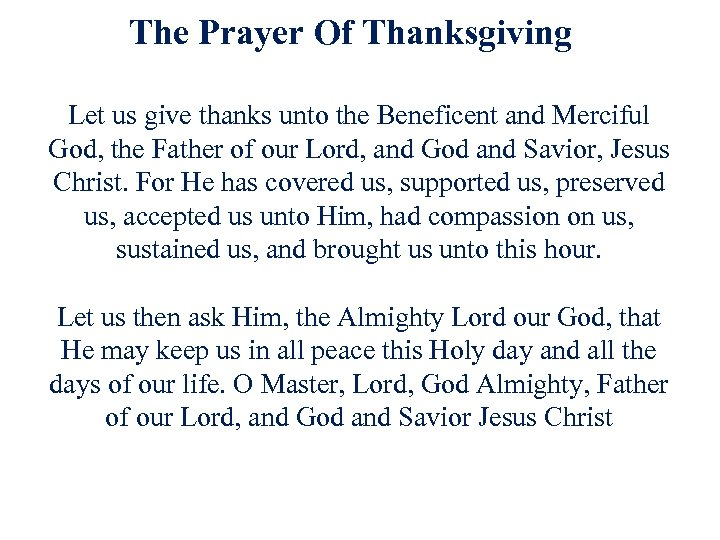 The Prayer Of Thanksgiving Let us give thanks unto the Beneficent and Merciful God,