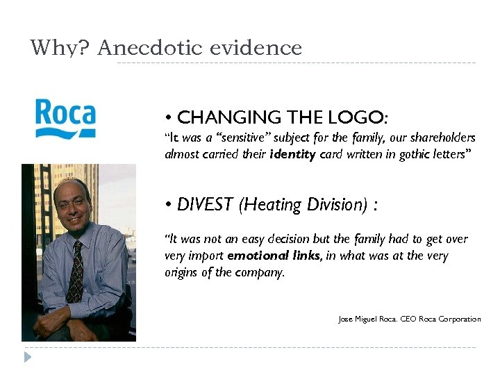 """Why? Anecdotic evidence • CHANGING THE LOGO: """"It was a """"sensitive"""" subject for the"""