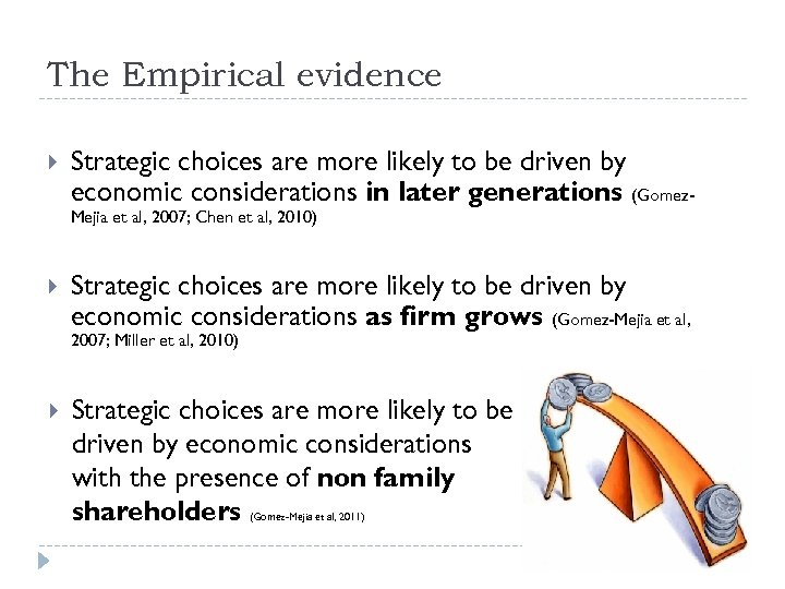 The Empirical evidence Strategic choices are more likely to be driven by economic considerations