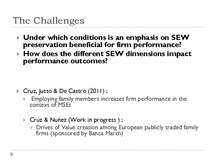 The Challenges Under which conditions is an emphasis on SEW preservation beneficial for firm