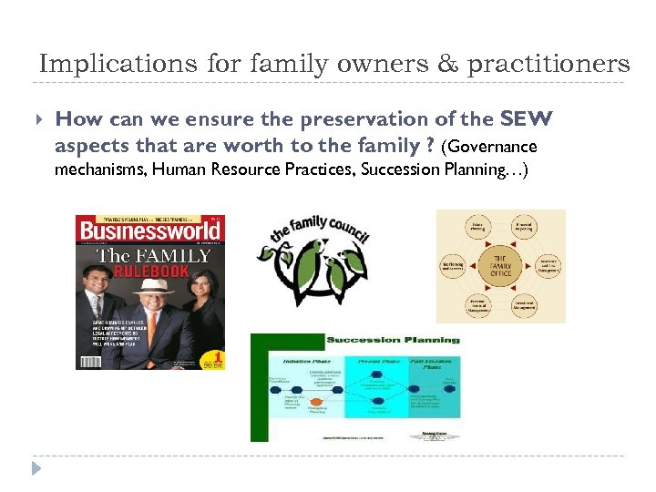 Implications for family owners & practitioners How can we ensure the preservation of the