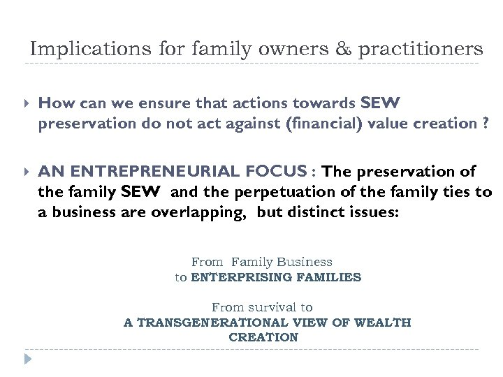 Implications for family owners & practitioners How can we ensure that actions towards SEW