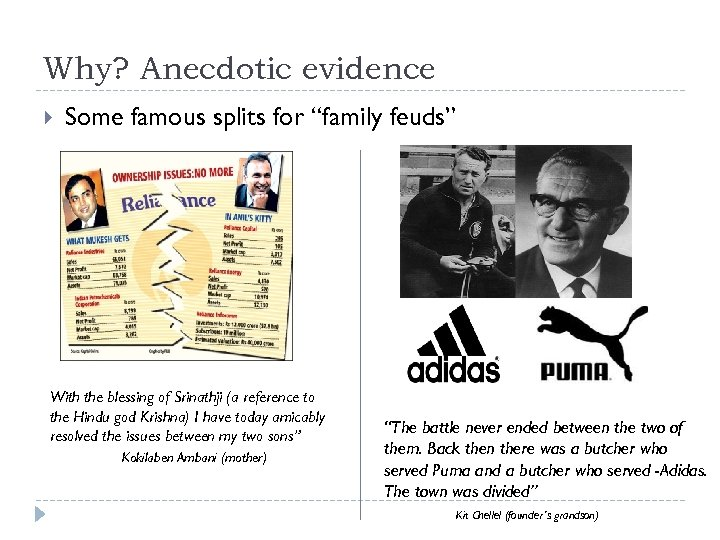 """Why? Anecdotic evidence Some famous splits for """"family feuds"""" With the blessing of Srinathji"""