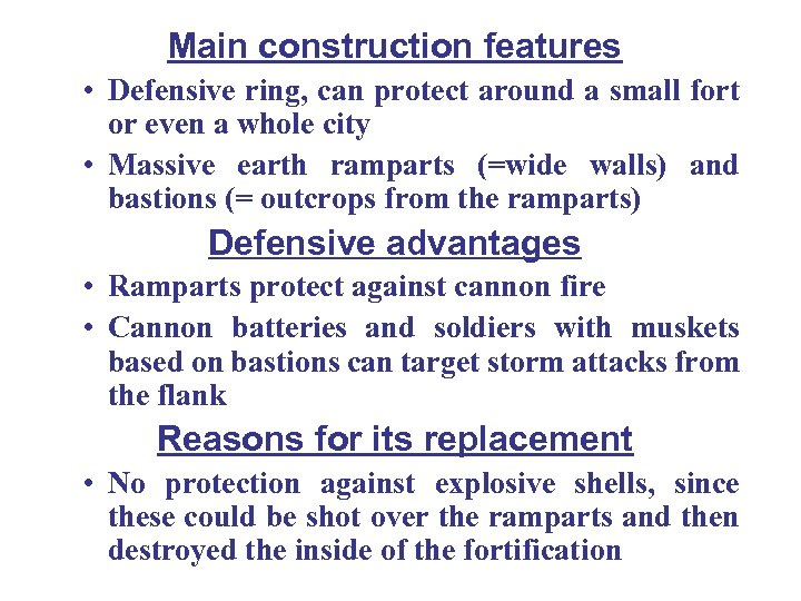 Main construction features • Defensive ring, can protect around a small fort or even