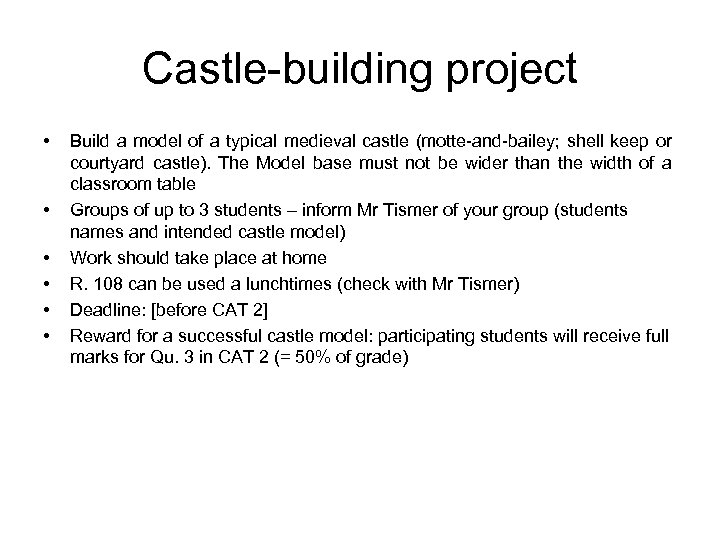 Castle-building project • • • Build a model of a typical medieval castle (motte-and-bailey;