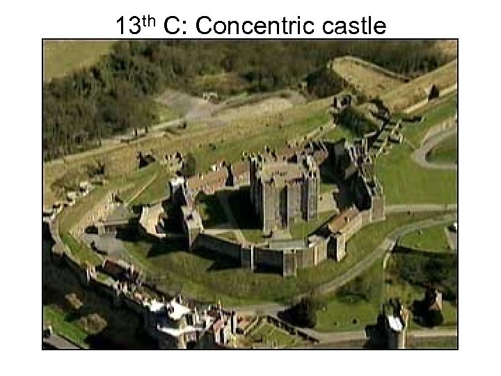 13 th C: Concentric castle