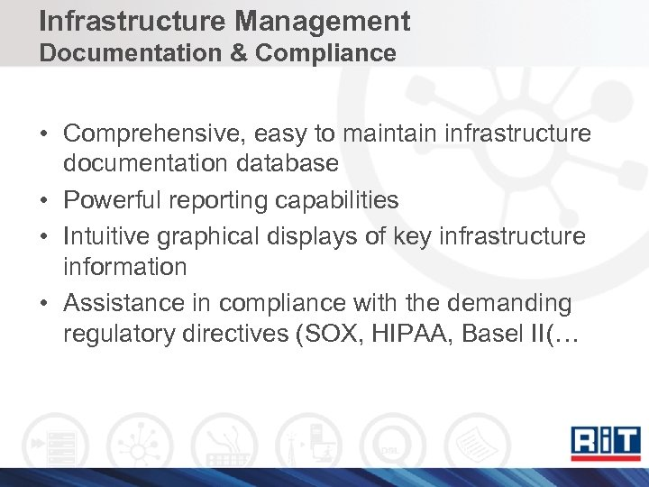 Infrastructure Management Documentation & Compliance • Comprehensive, easy to maintain infrastructure documentation database •