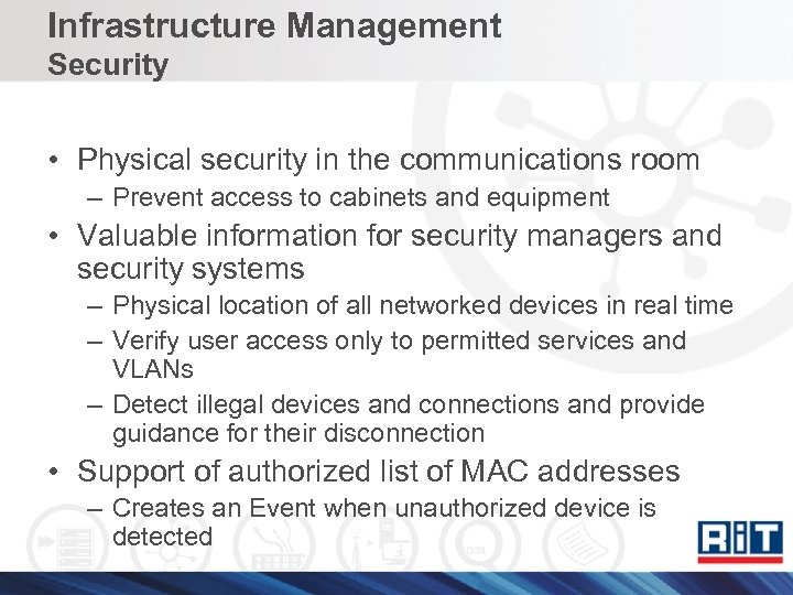 Infrastructure Management Security • Physical security in the communications room – Prevent access to