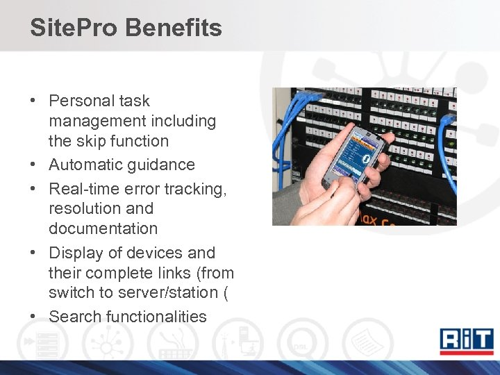 Site. Pro Benefits • Personal task management including the skip function • Automatic guidance