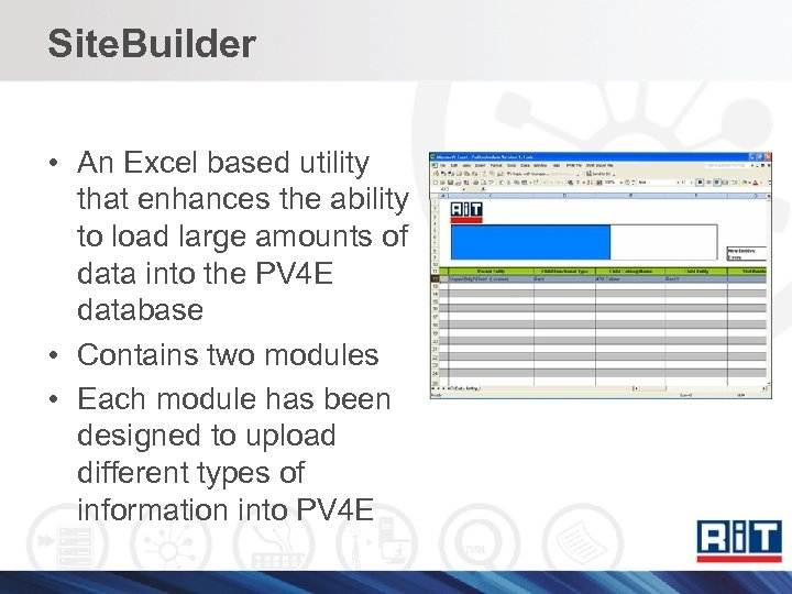 Site. Builder • An Excel based utility that enhances the ability to load large