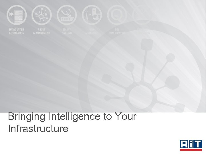Bringing Intelligence to Your Infrastructure
