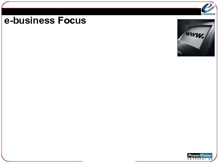 e-business Focus