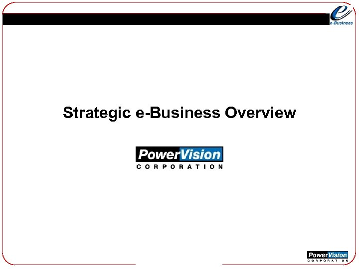 Strategic e-Business Overview