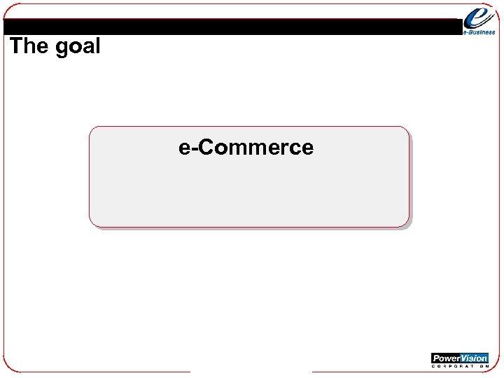 The goal e-Commerce