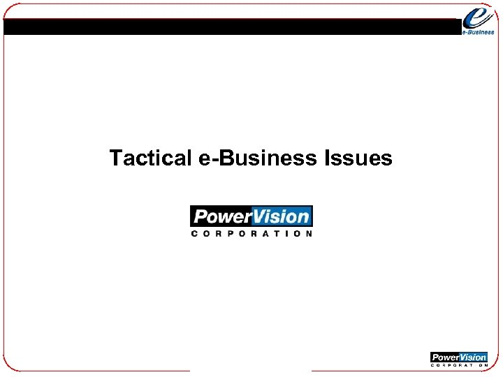 Tactical e-Business Issues