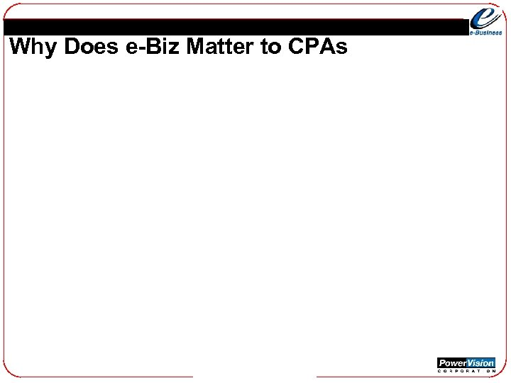 Why Does e-Biz Matter to CPAs