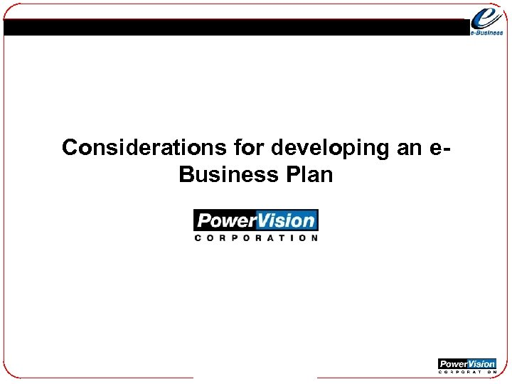 Considerations for developing an e. Business Plan