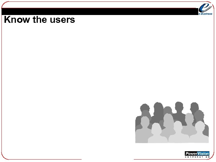 Know the users