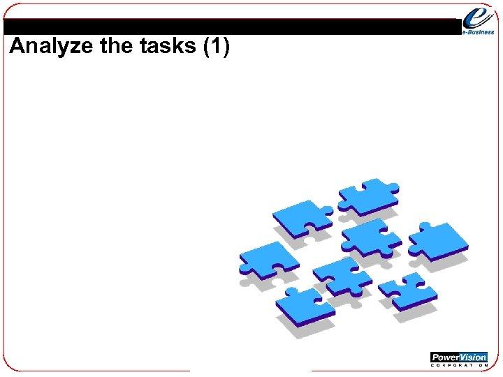 Analyze the tasks (1)