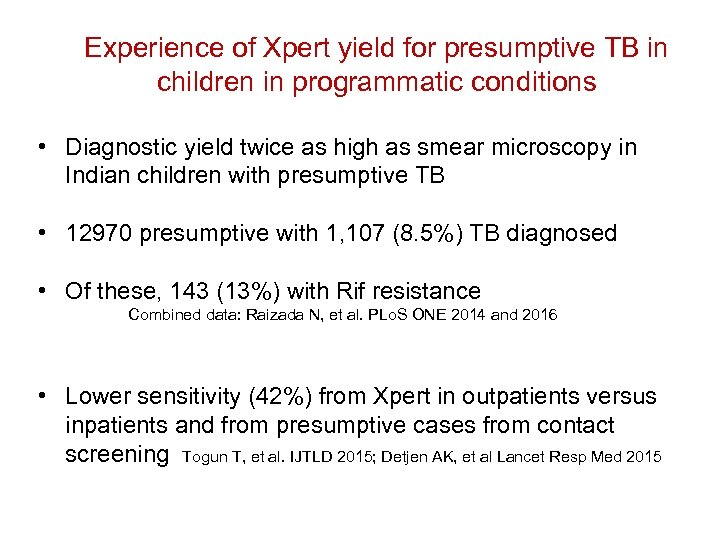 Experience of Xpert yield for presumptive TB in children in programmatic conditions • Diagnostic