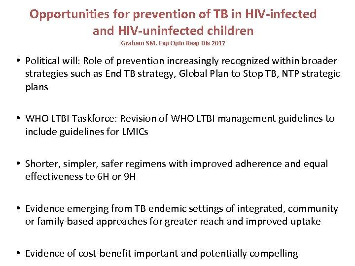 Opportunities for prevention of TB in HIV-infected and HIV-uninfected children Graham SM. Exp Opin