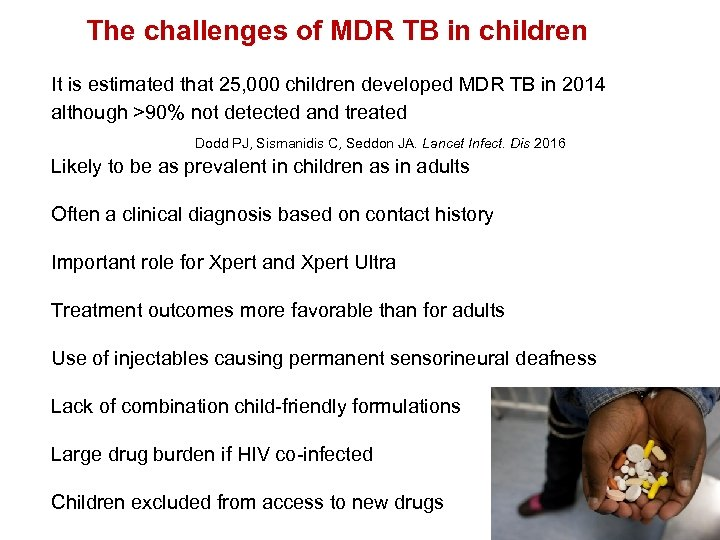The challenges of MDR TB in children It is estimated that 25, 000 children