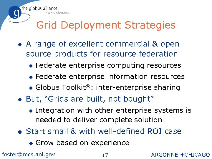 Grid Deployment Strategies l A range of excellent commercial & open source products for