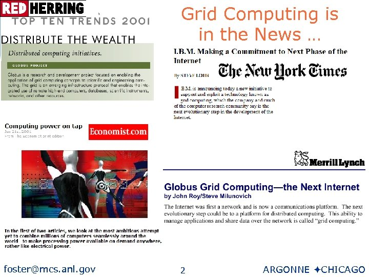 Grid Computing is in the News … foster@mcs. anl. gov 2 ARGONNE öCHICAGO