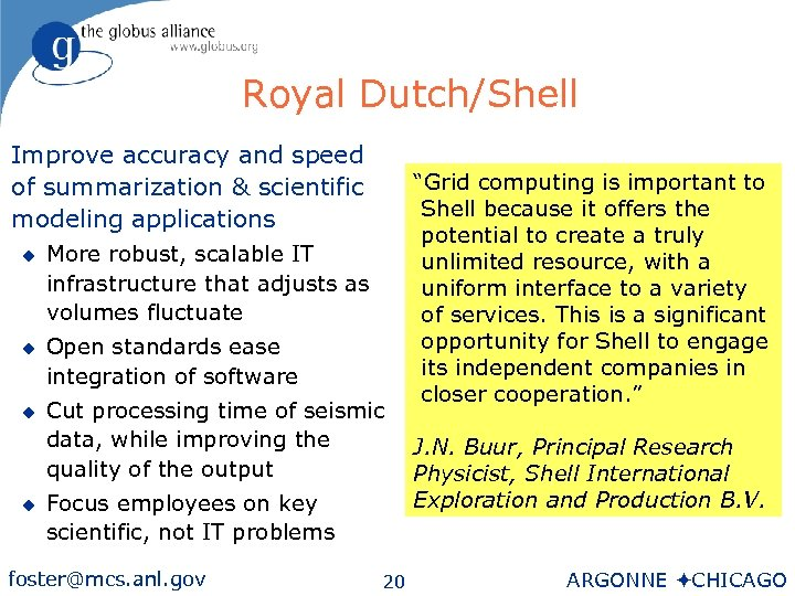 Royal Dutch/Shell Improve accuracy and speed of summarization & scientific modeling applications u u
