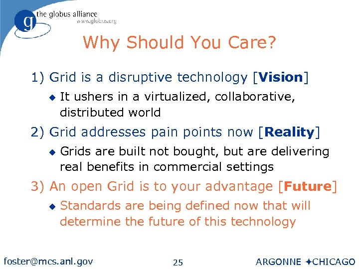 Why Should You Care? 1) Grid is a disruptive technology [Vision] u It ushers