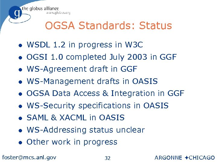 OGSA Standards: Status l WSDL 1. 2 in progress in W 3 C l