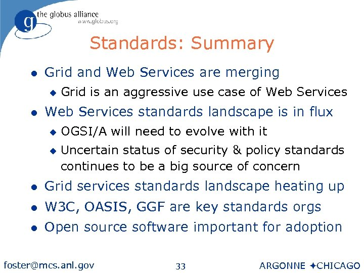 Standards: Summary l Grid and Web Services are merging u l Grid is an
