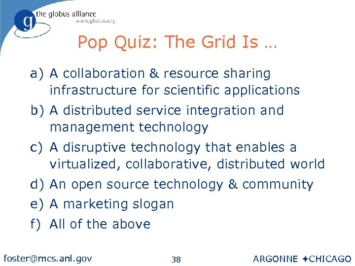 Pop Quiz: The Grid Is … a) A collaboration & resource sharing infrastructure for