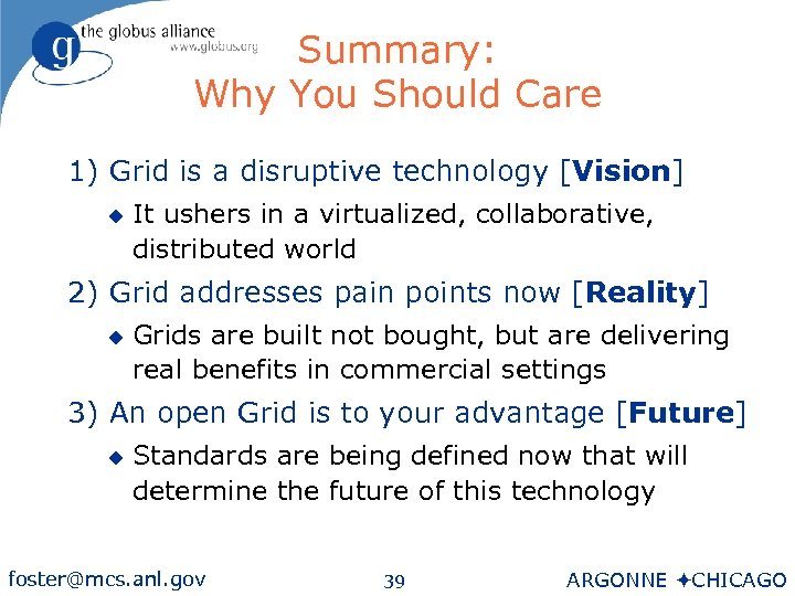 Summary: Why You Should Care 1) Grid is a disruptive technology [Vision] u It