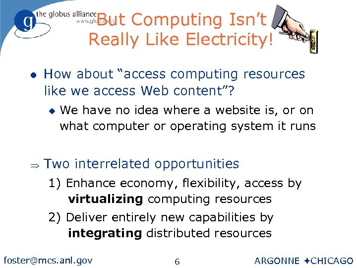 "But Computing Isn't Really Like Electricity! l How about ""access computing resources like we"