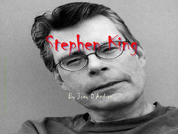 Stephen King By Joey D'Andrea