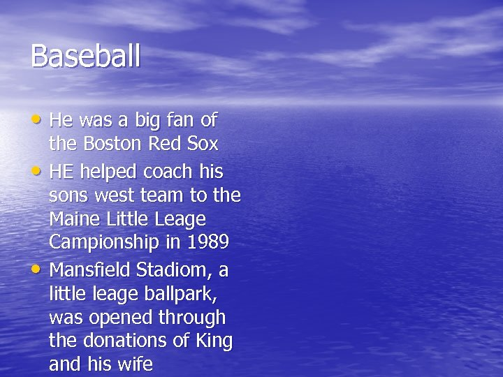 Baseball • He was a big fan of • • the Boston Red Sox