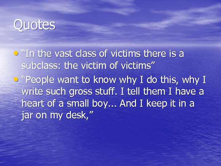 """Quotes • """"In the vast class of victims there is a subclass: the victim"""