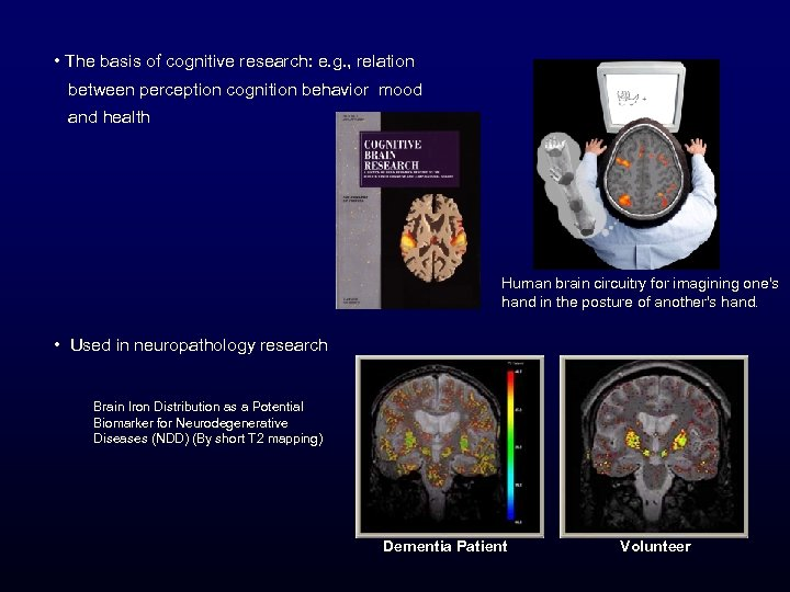 • The basis of cognitive research: e. g. , relation between perception cognition