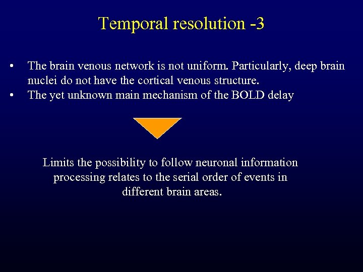 Temporal resolution -3 • • The brain venous network is not uniform. Particularly, deep