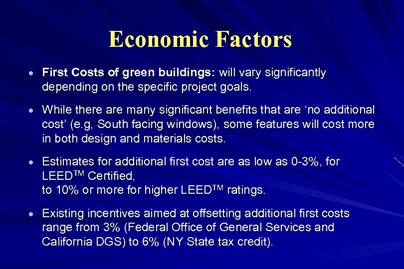 Economic Factors · First Costs of green buildings: will vary significantly depending on the